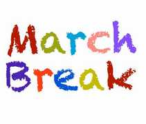 March Break is March 11-15, 2019